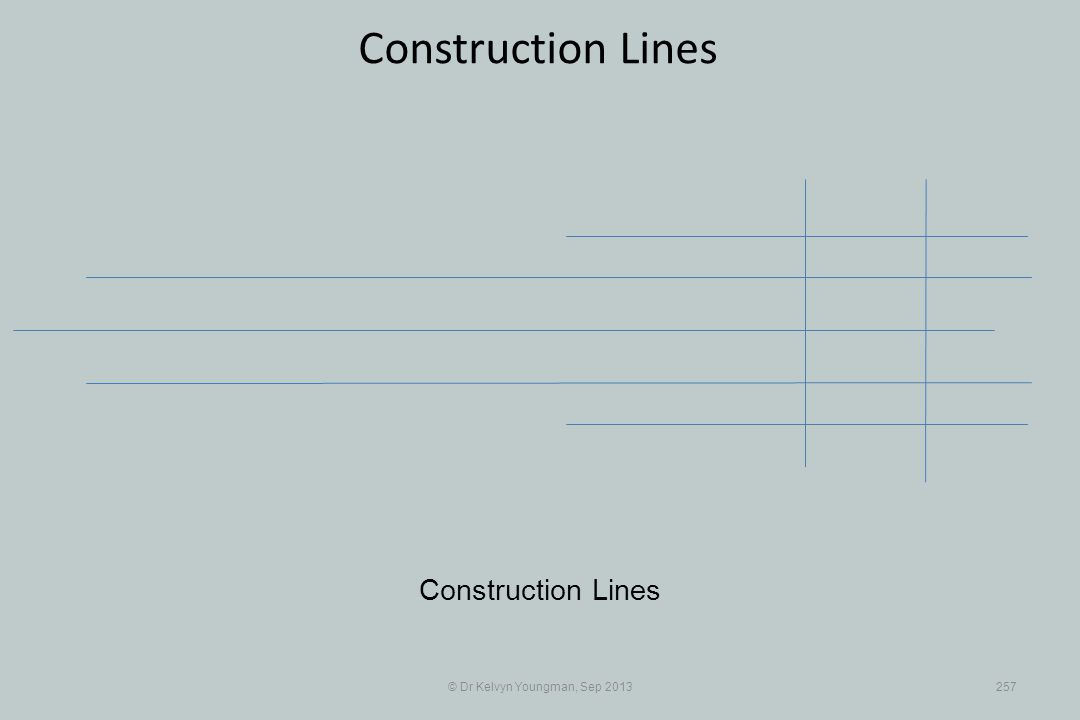 © Dr Kelvyn Youngman, Sep 2013257 Construction Lines