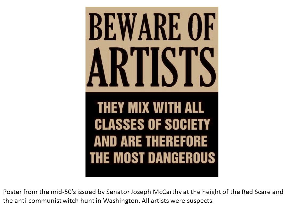 Poster from the mid-50s issued by Senator Joseph McCarthy at the height of the Red Scare and the anti-communist witch hunt in Washington. All artists