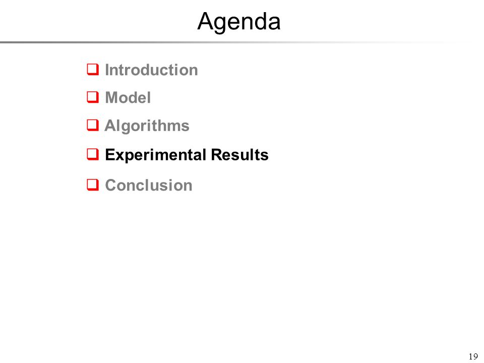 Agenda 19 Introduction Model Experimental Results Conclusion Algorithms