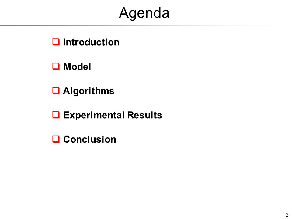 Agenda 2 Introduction Model Experimental Results Conclusion Algorithms