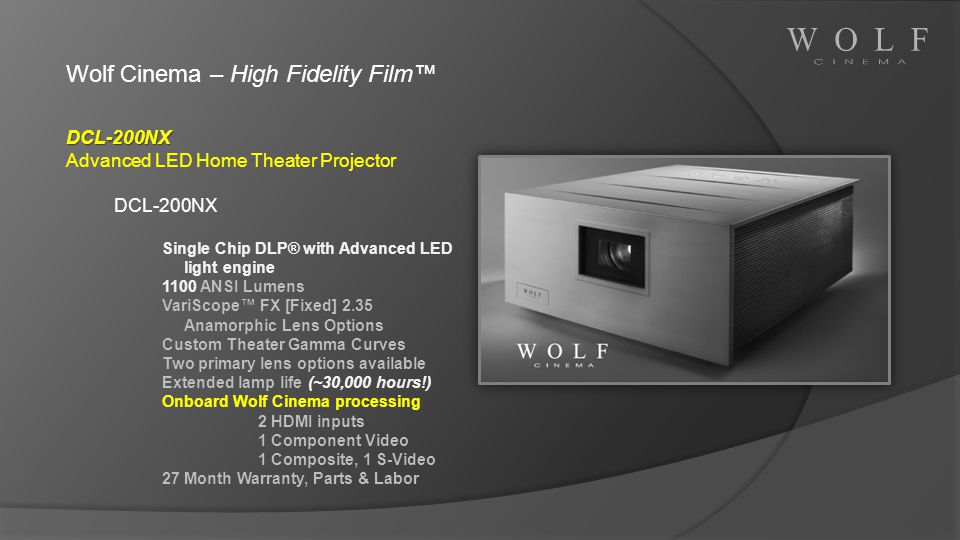 Wolf Cinema – High Fidelity Film DCL-200NX Advanced LED Home Theater Projector DCL-200NX Single Chip DLP® with Advanced LED light engine 1100 ANSI Lum