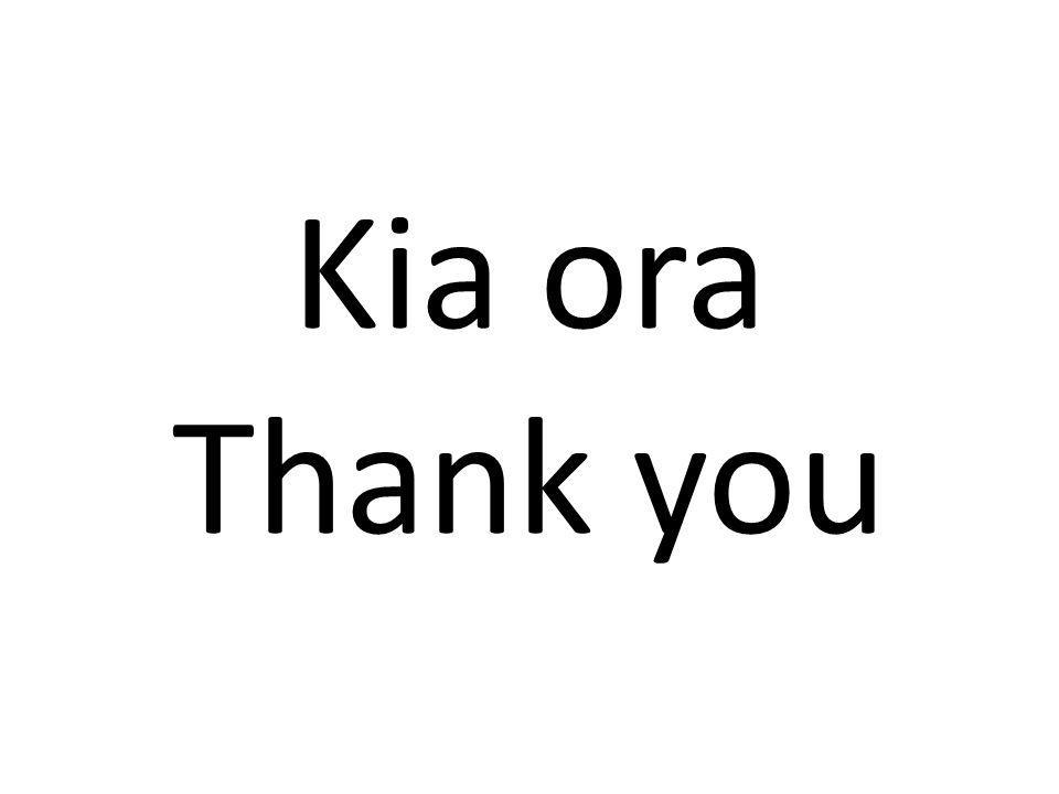 Kia ora Thank you