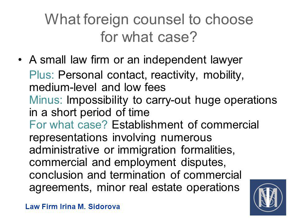 What foreign counsel to choose for what case? A small law firm or an independent lawyer Plus: Personal contact, reactivity, mobility, medium-level and