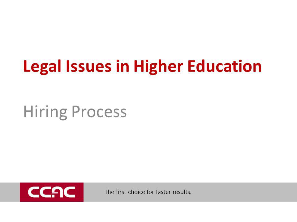 The first choice for faster results. Legal Issues in Higher Education Hiring Process