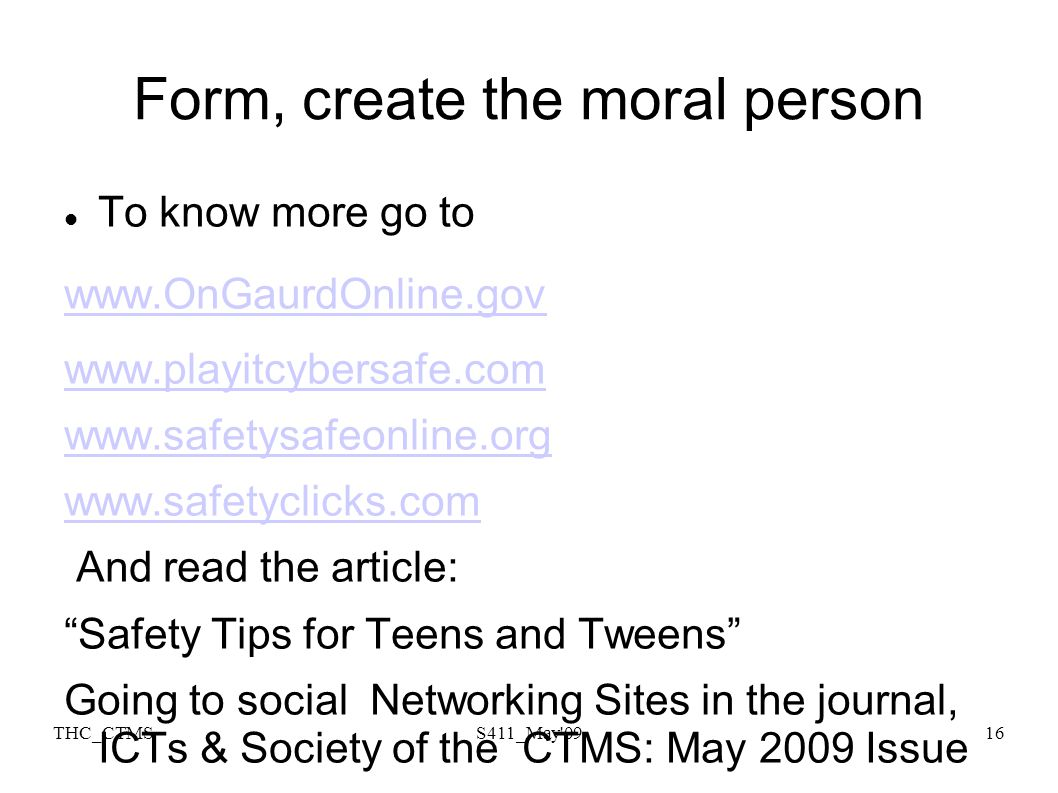 THC_CTMSS411_May'0916 Form, create the moral person To know more go to www.OnGaurdOnline.gov www.playitcybersafe.com www.safetysafeonline.org www.safe