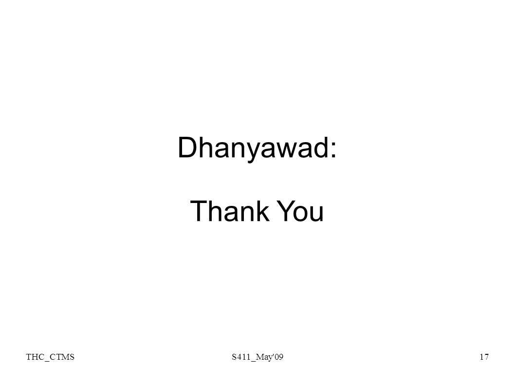 THC_CTMSS411_May 0917 Dhanyawad: Thank You