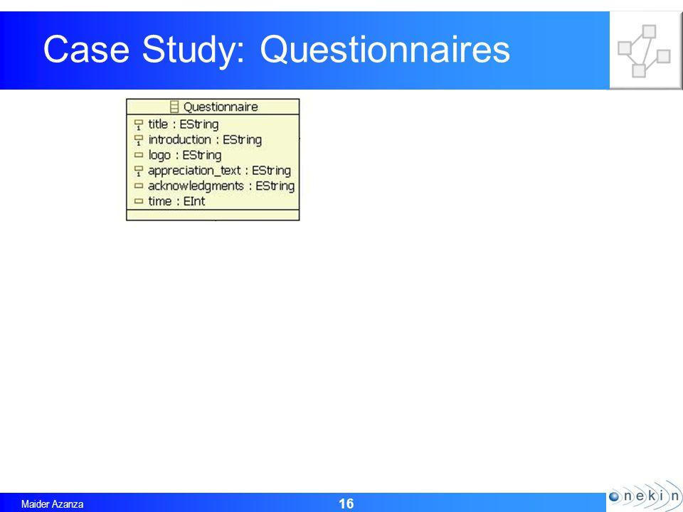 Maider Azanza 16 Case Study: Questionnaires