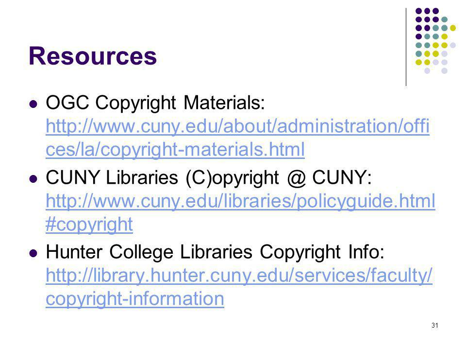 31 Resources OGC Copyright Materials: http://www.cuny.edu/about/administration/offi ces/la/copyright-materials.html http://www.cuny.edu/about/administration/offi ces/la/copyright-materials.html CUNY Libraries (C)opyright @ CUNY: http://www.cuny.edu/libraries/policyguide.html #copyright http://www.cuny.edu/libraries/policyguide.html #copyright Hunter College Libraries Copyright Info: http://library.hunter.cuny.edu/services/faculty/ copyright-information http://library.hunter.cuny.edu/services/faculty/ copyright-information