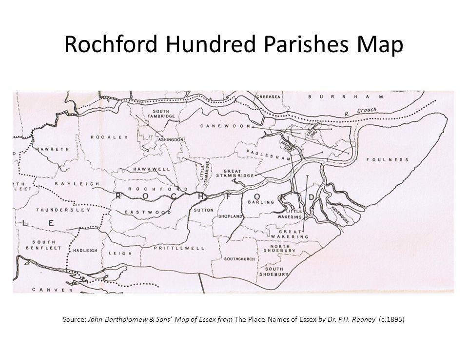 Rochford Hundred Parishes Map Source: John Bartholomew & Sons Map of Essex from The Place-Names of Essex by Dr.