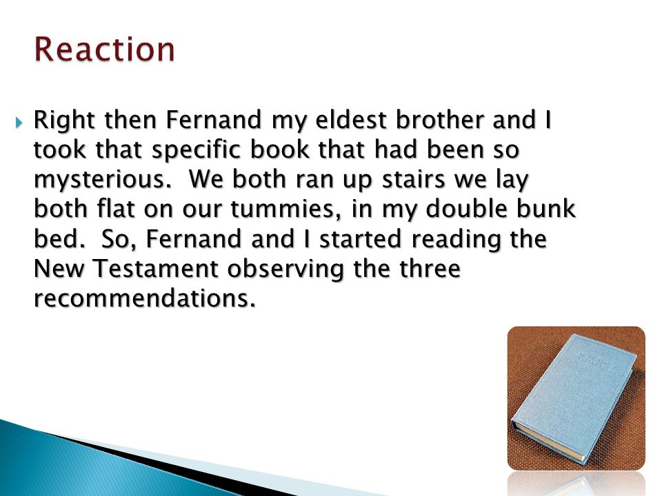 Right then Fernand my eldest brother and I took that specific book that had been so mysterious. We both ran up stairs we lay both flat on our tummies,
