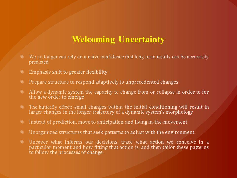 Welcoming Uncertainty
