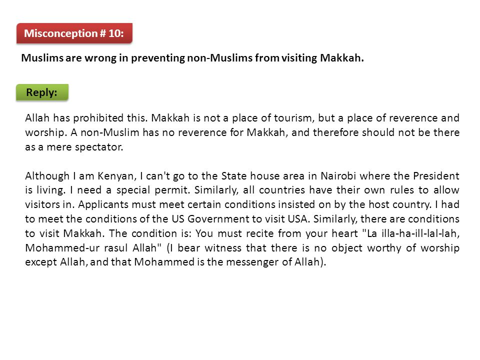 Reply: Misconception # 10: Muslims are wrong in preventing non-Muslims from visiting Makkah.