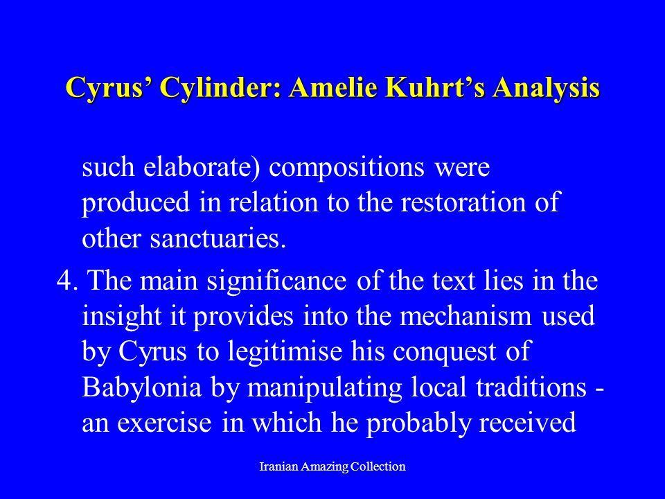 Cyrus Cylinder: Amelie Kuhrts Analysis such elaborate) compositions were produced in relation to the restoration of other sanctuaries.