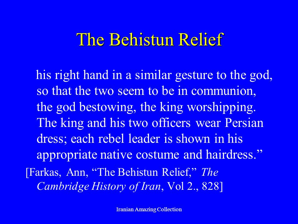 The Behistun Relief his right hand in a similar gesture to the god, so that the two seem to be in communion, the god bestowing, the king worshipping.