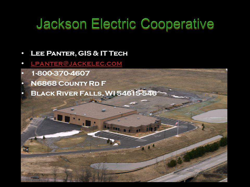 Lee Panter, GIS & IT Tech lpanter@jackelec.com 1-800-370-4607 N6868 County Rd F Black River Falls, WI 54615-546