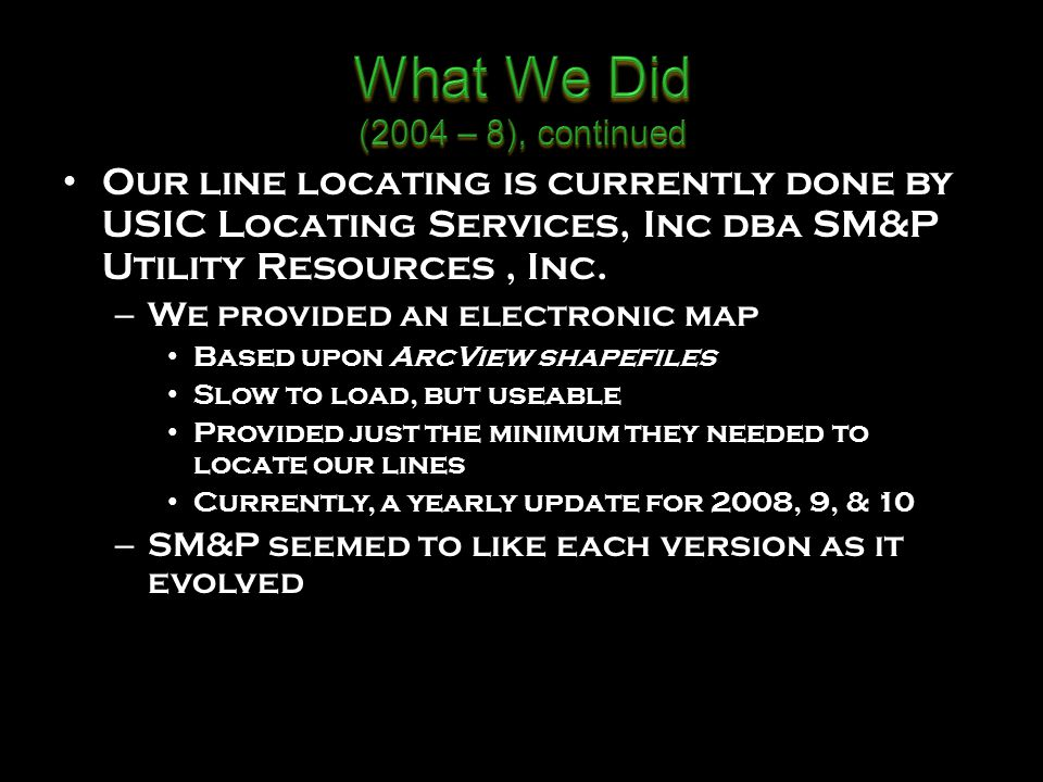 Our line locating is currently done by USIC Locating Services, Inc dba SM&P Utility Resources, Inc.