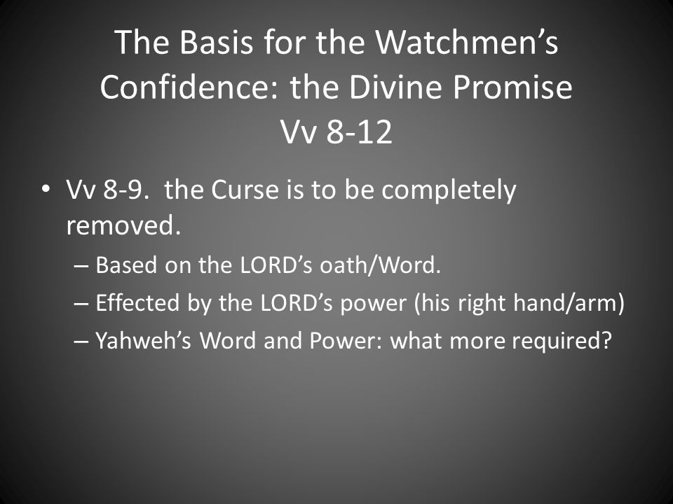 The Basis for the Watchmens Confidence: the Divine Promise Vv 8-12 Vv 8-9.