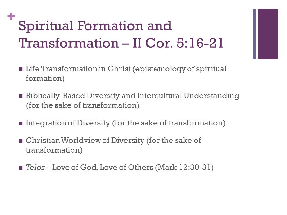 + Spiritual Formation and Transformation – II Cor.