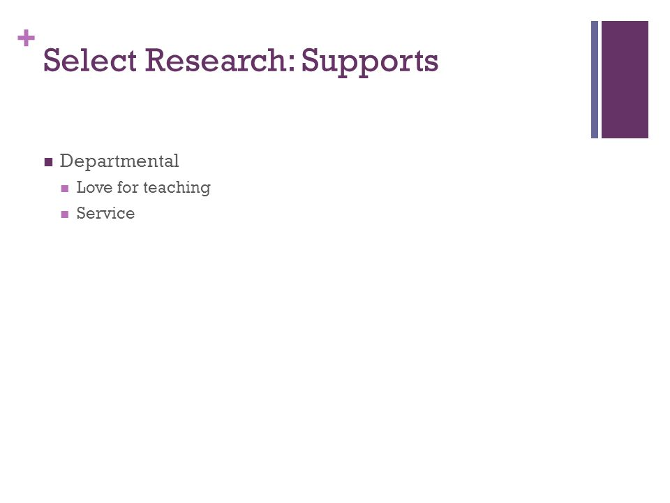+ Select Research: Supports Departmental Love for teaching Service
