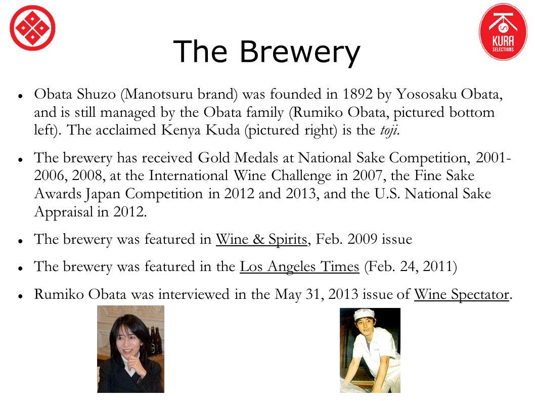 The Brewery Obata Shuzo (Manotsuru brand) was founded in 1892 by Yososaku Obata, and is still managed by the Obata family (Rumiko Obata, pictured bott