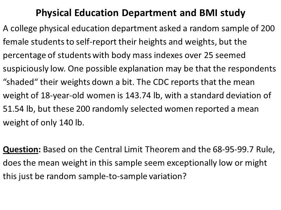 Physical Education Department and BMI study A college physical education department asked a random sample of 200 female students to self-report their