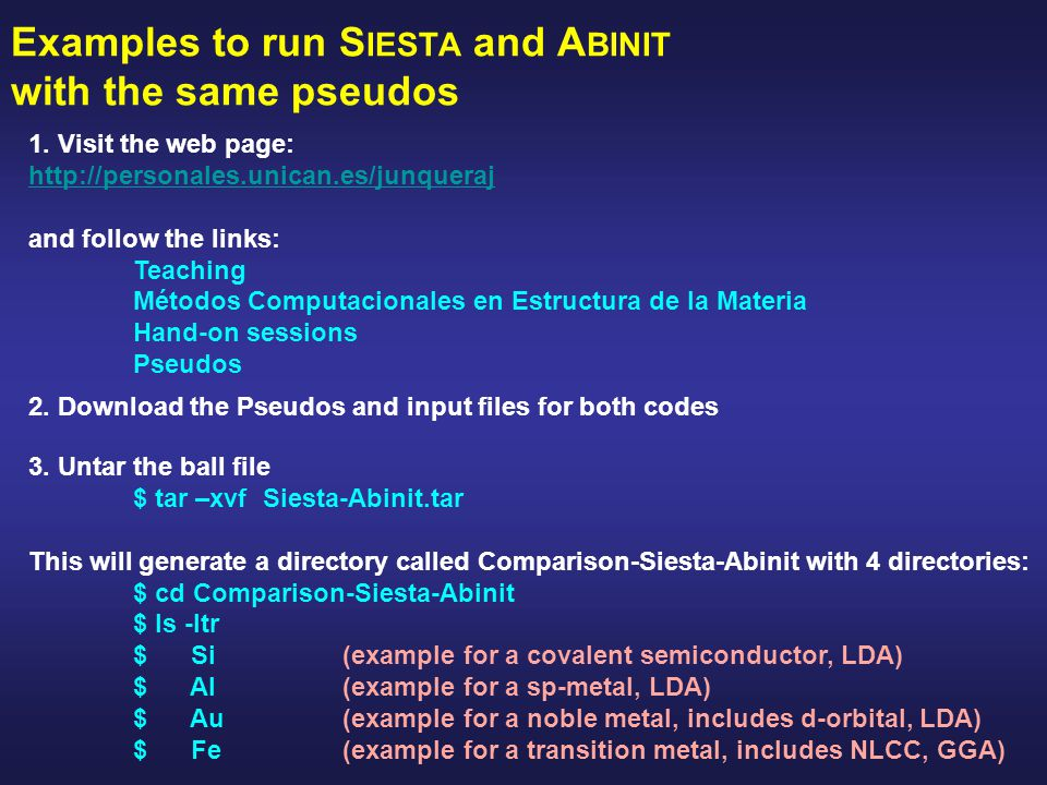 Examples to run S IESTA and A BINIT with the same pseudos 1.