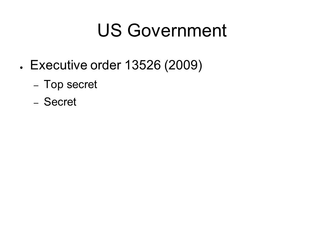 US Government Executive order 13526 (2009) – Top secret – Secret