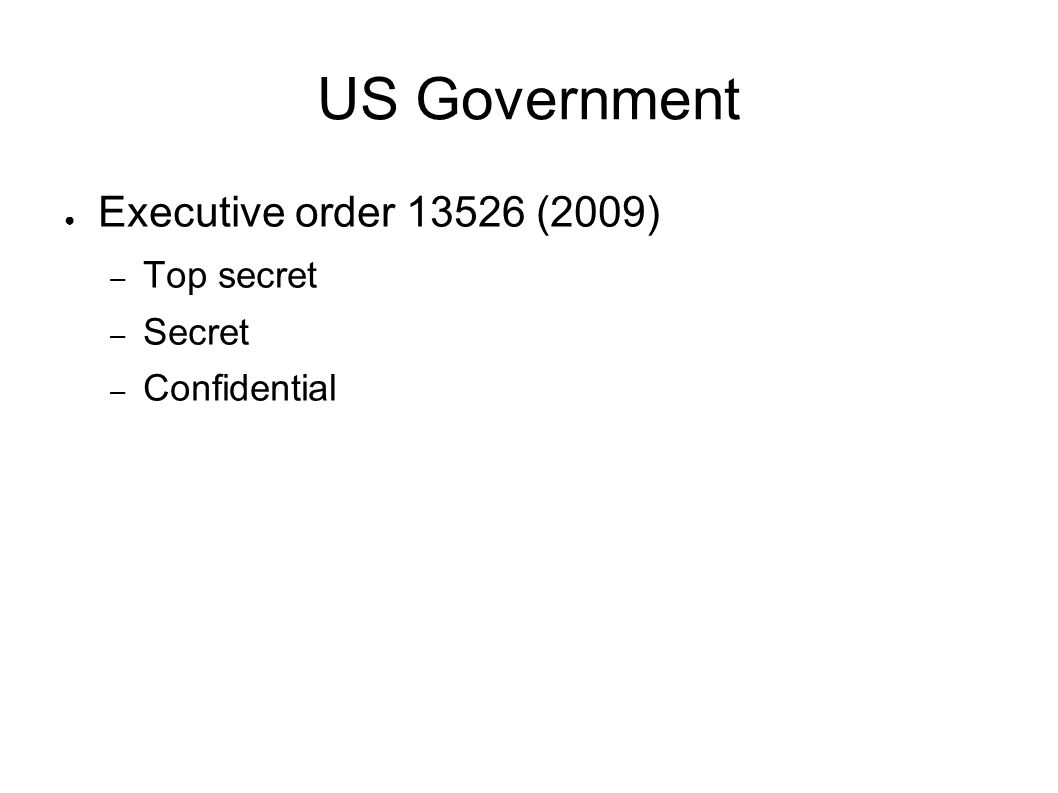 US Government Executive order 13526 (2009) – Top secret – Secret – Confidential