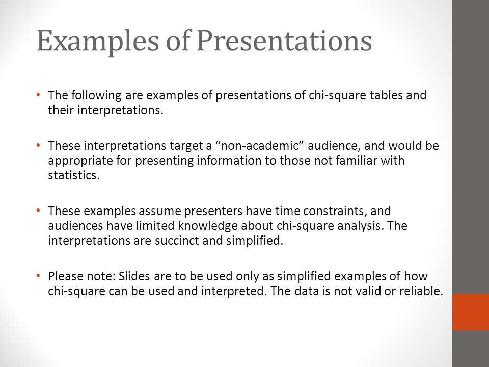 Examples of Presentations The following are examples of presentations of chi-square tables and their interpretations.