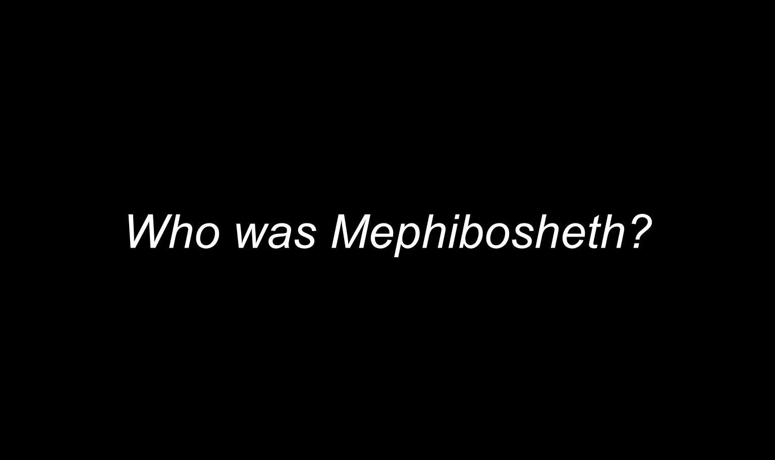 Who was Mephibosheth?