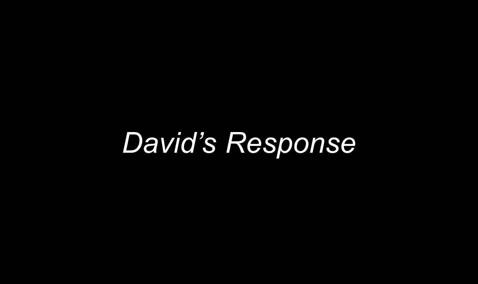 Davids Response