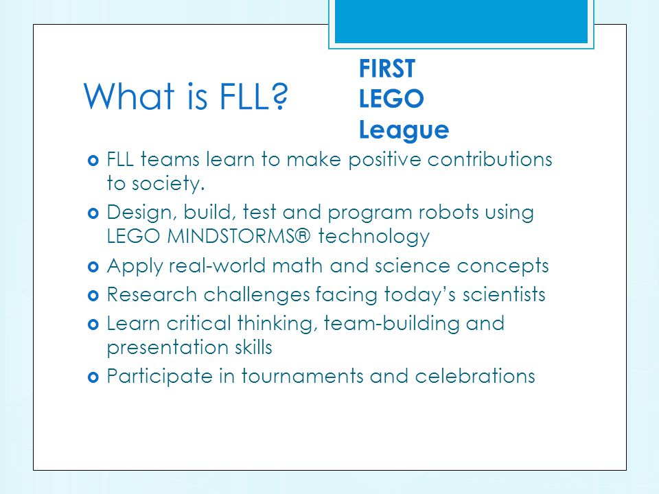 What is FLL. FLL teams learn to make positive contributions to society.
