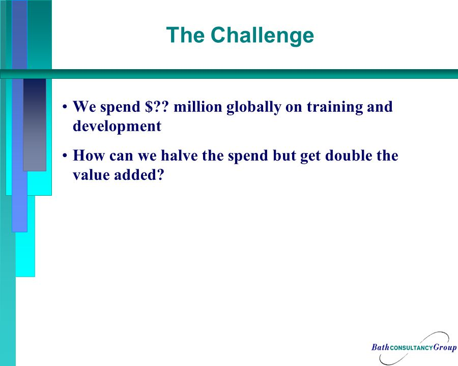 The Challenge We spend $ .