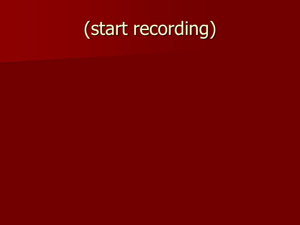 (start recording)