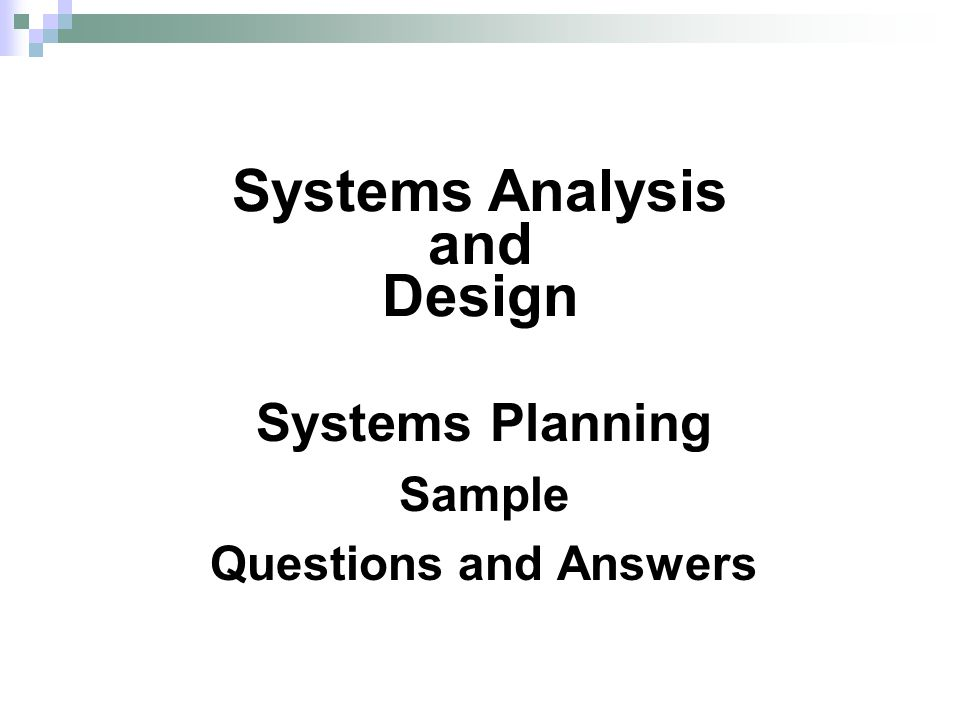 Systems Planning Sample Questions and Answers Systems Analysis and Design