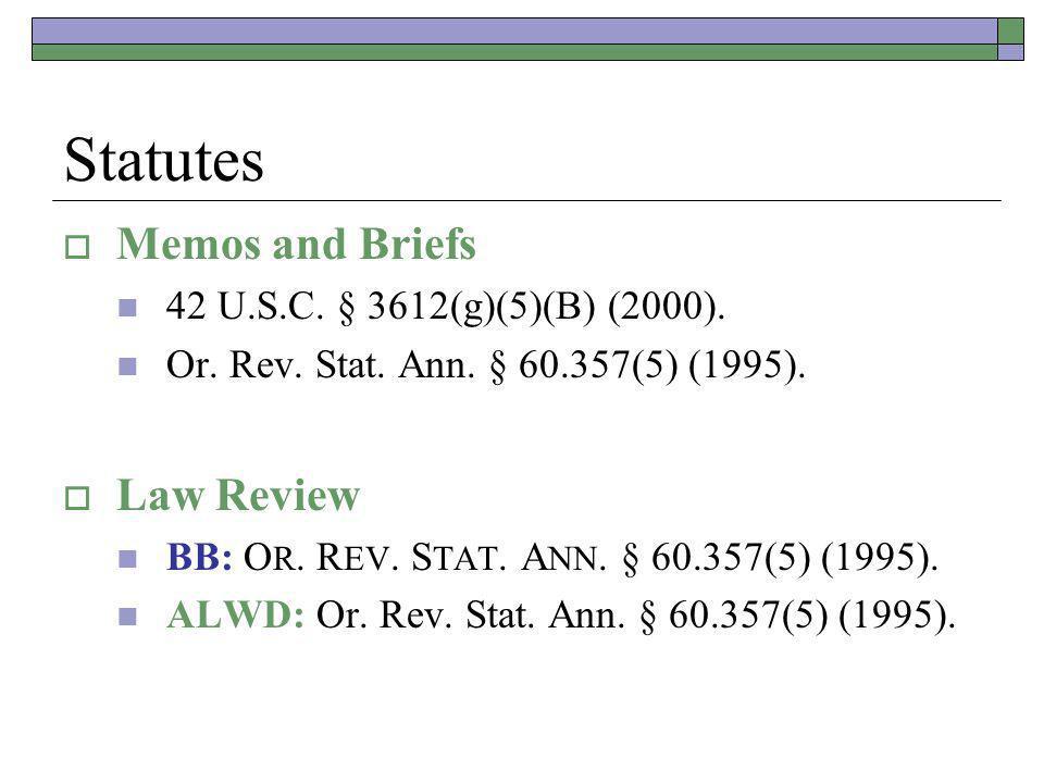 Statutes Memos and Briefs 42 U.S.C. § 3612(g)(5)(B) (2000). Or. Rev. Stat. Ann. § 60.357(5) (1995). Law Review BB: O R. R EV. S TAT. A NN. § 60.357(5)