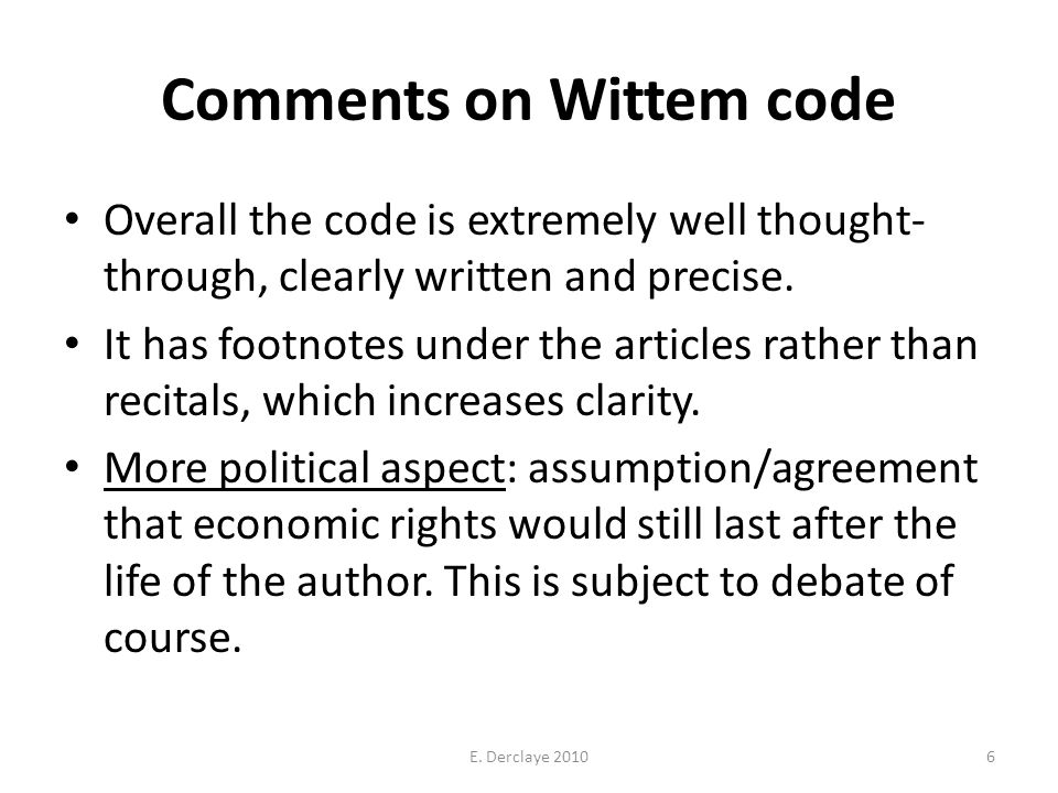 Comments on Wittem code Overall the code is extremely well thought- through, clearly written and precise.