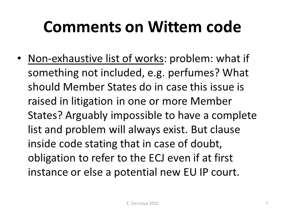 Comments on Wittem code Non-exhaustive list of works: problem: what if something not included, e.g.