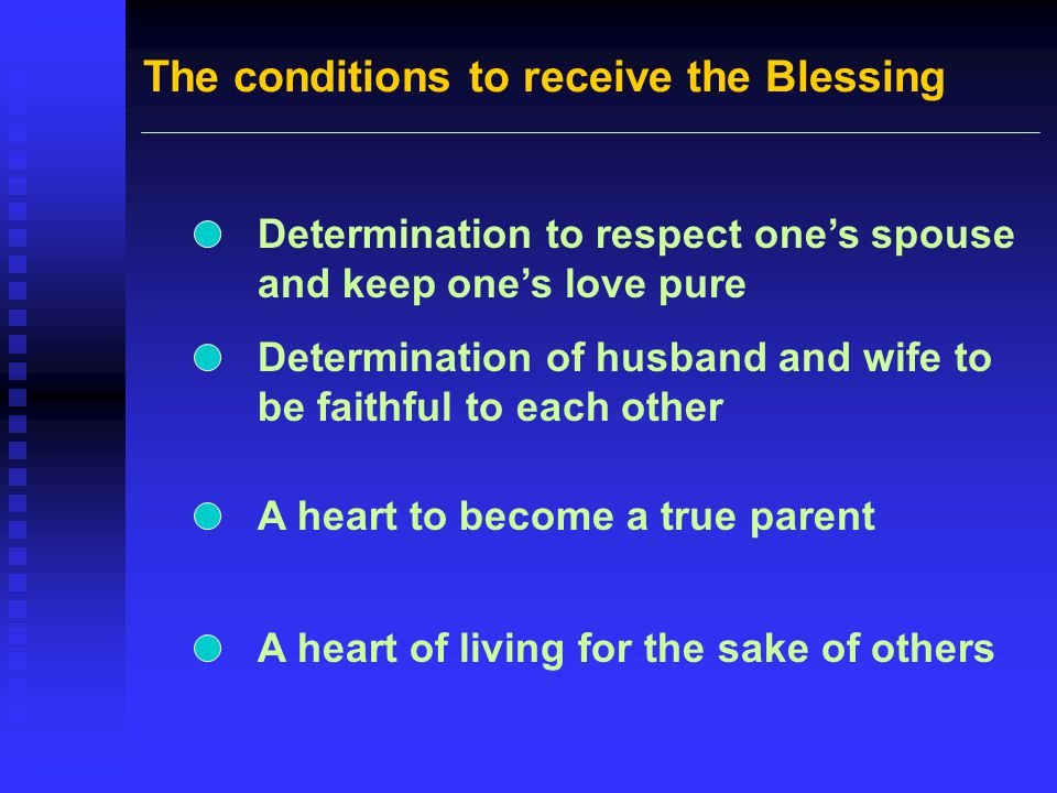 The conditions to receive the Blessing Determination to respect ones spouse and keep ones love pure Determination of husband and wife to be faithful t