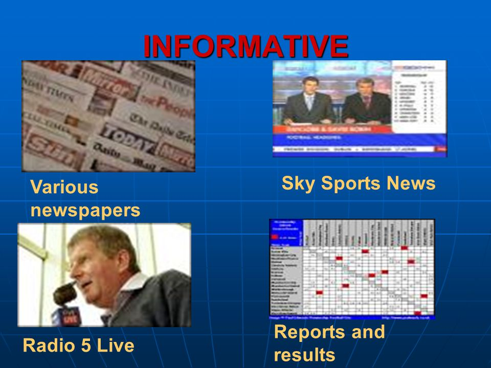 INFORMATIVE Various newspapers Sky Sports News Radio 5 Live Reports and results