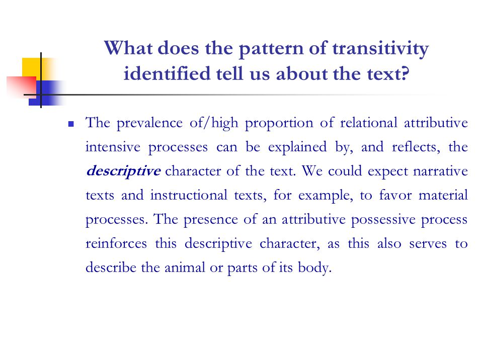 What does the pattern of transitivity identified tell us about the text.