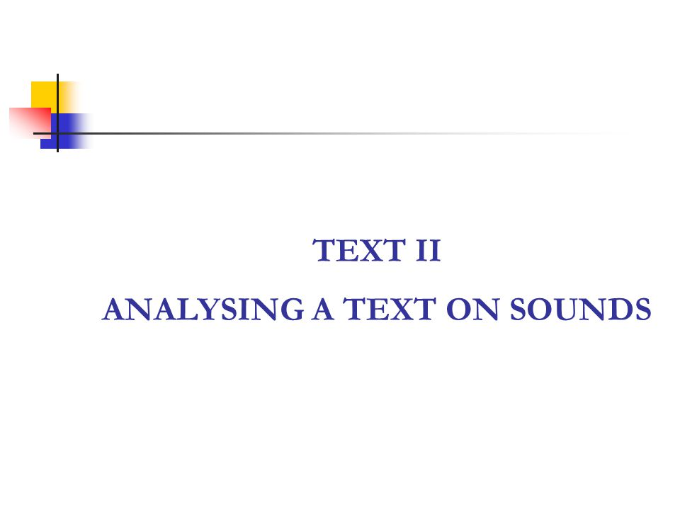 TEXT II ANALYSING A TEXT ON SOUNDS