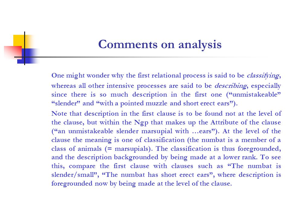Comments on analysis The PP during the day is also a Circums- tance of extent: duration, but it is somewhat different from the PP during the night in that it is not functioning as Circumstance to the verb is, but as Circumstance to being within the embedded clause functioning as completive of the preposition in (being active during the day).