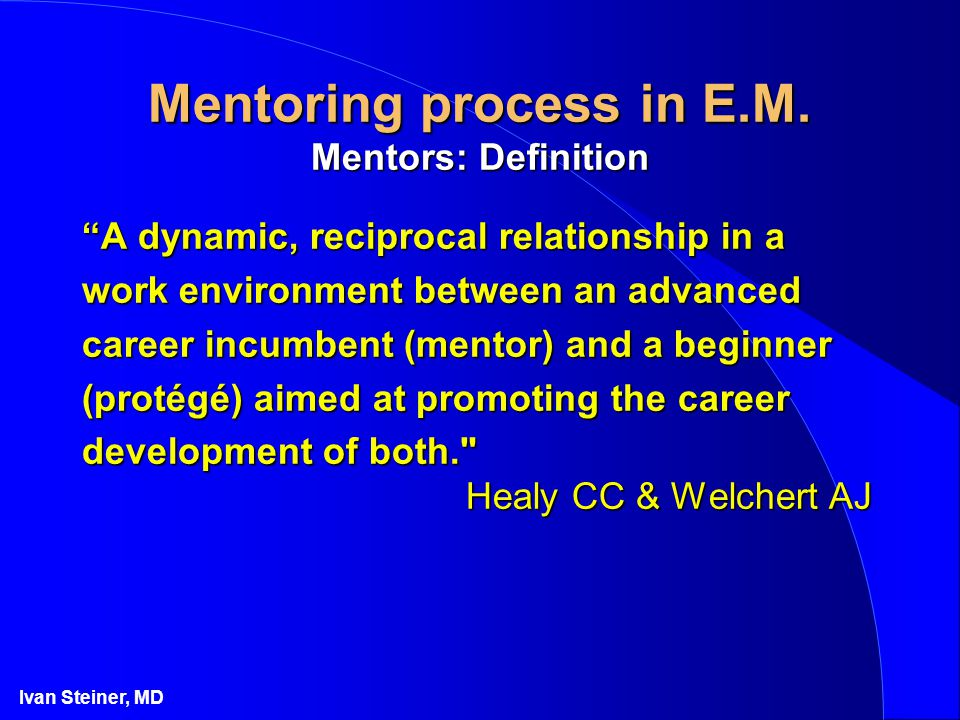 Ivan Steiner, MD Mentoring process in E.M.