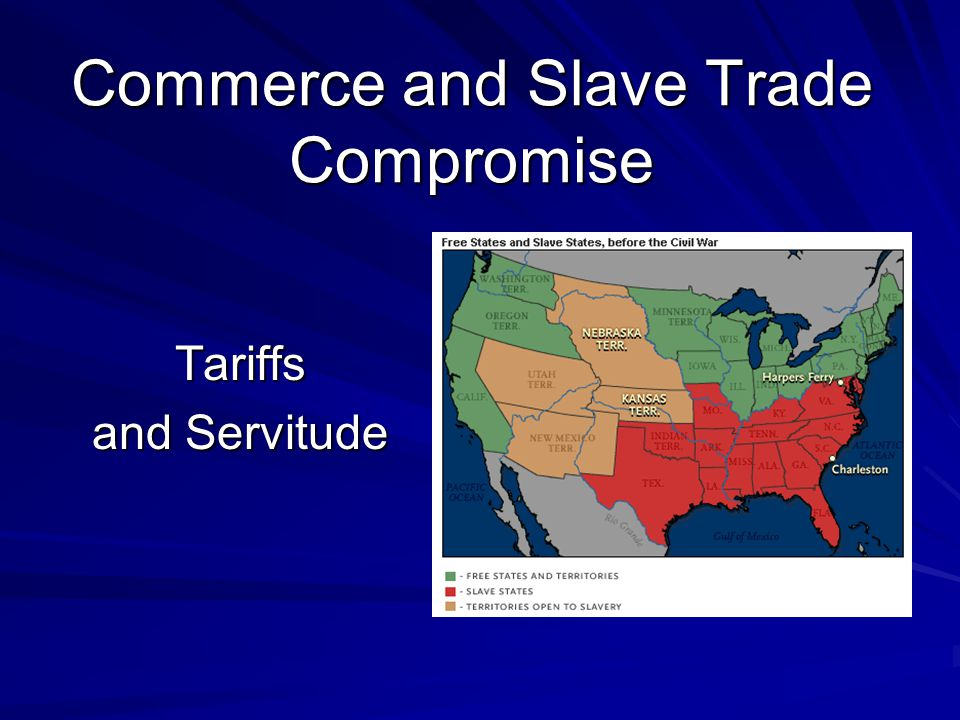 Commerce and Slave Trade Compromise Tariffs and Servitude
