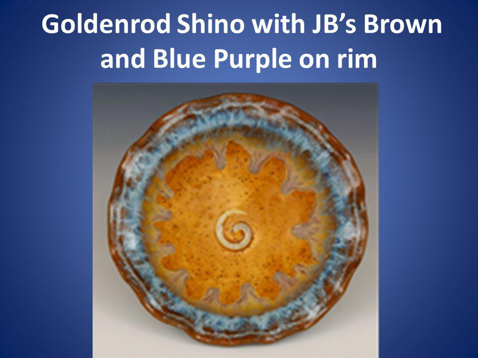 Goldenrod Shino with JBs Brown and Blue Purple on rim
