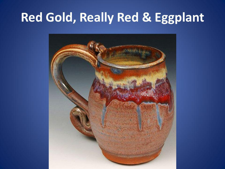 Red Gold, Really Red & Eggplant