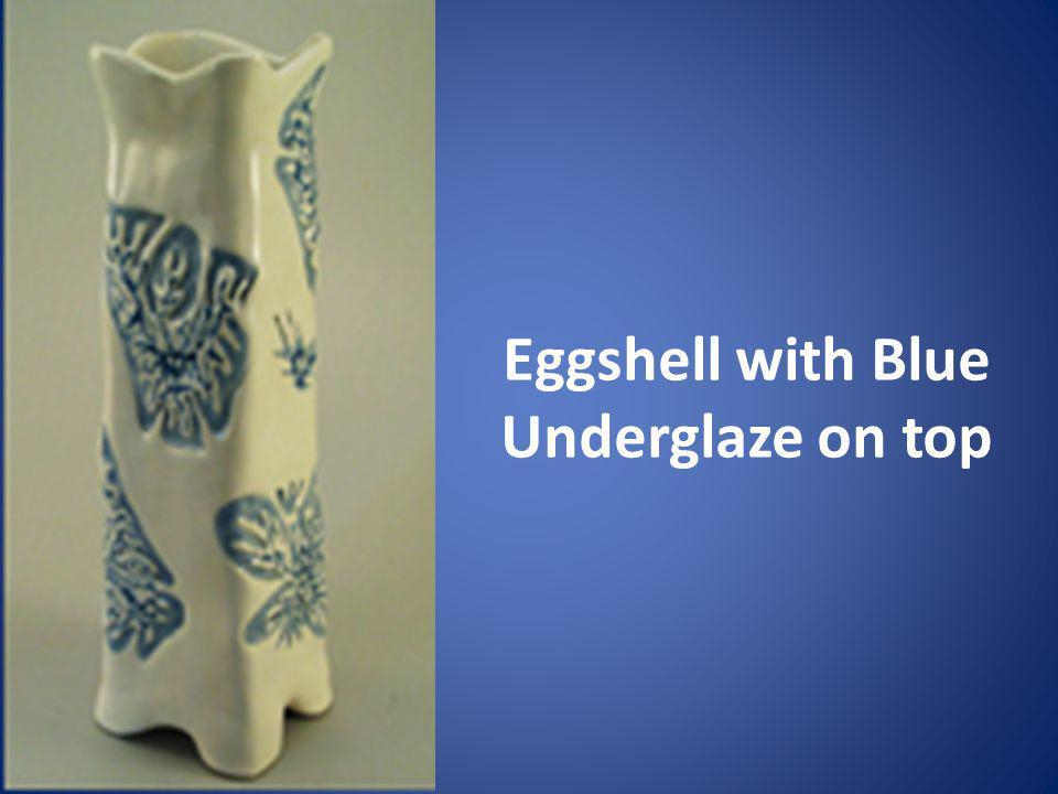 Eggshell with Blue Underglaze on top