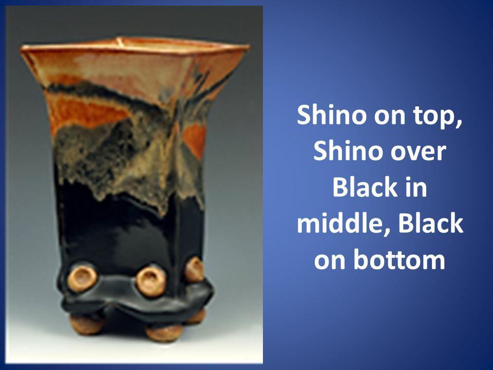 Shino on top, Shino over Black in middle, Black on bottom