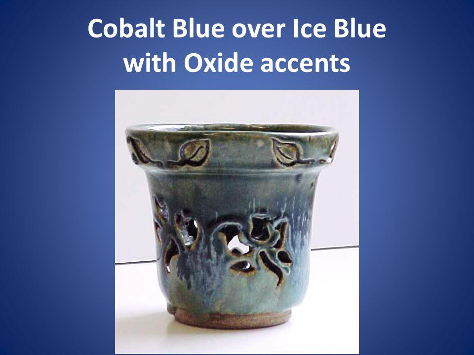 Cobalt Blue over Ice Blue with Oxide accents